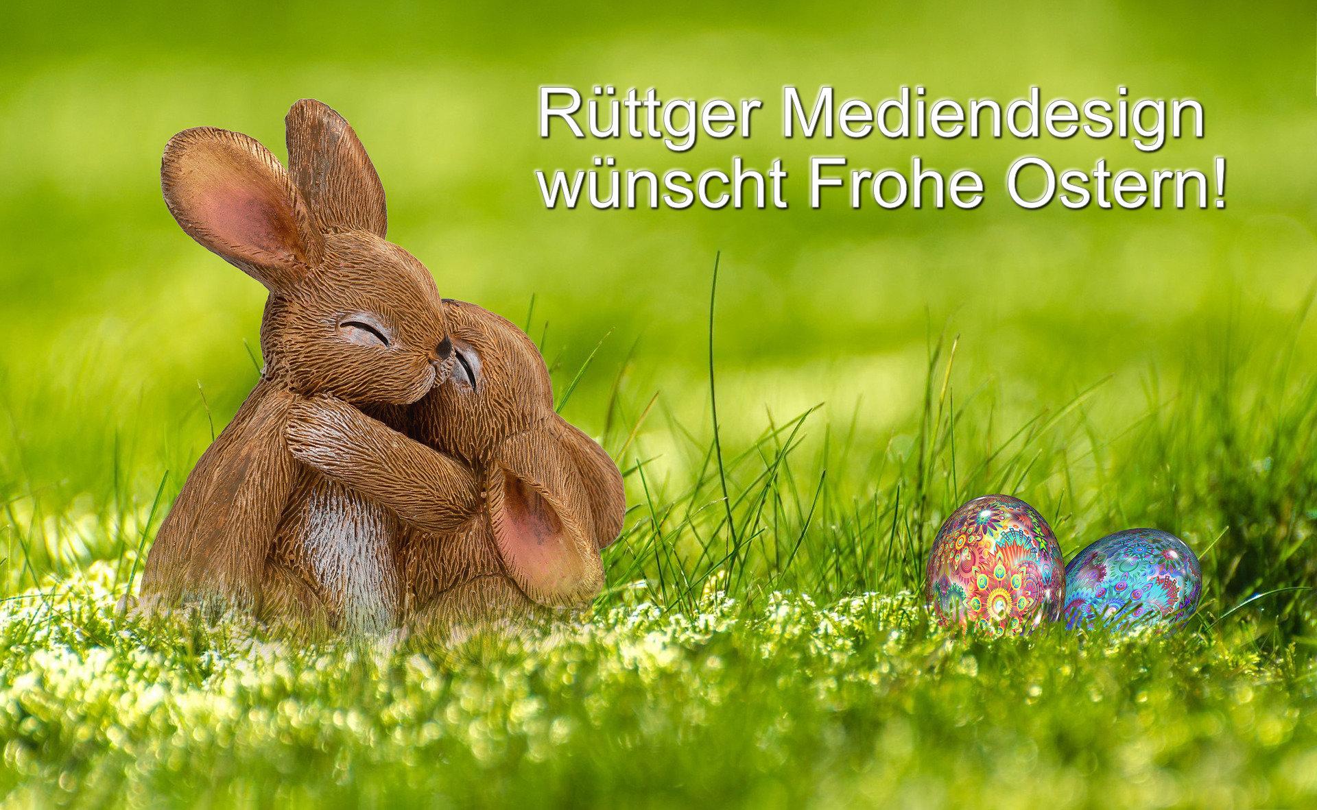 Rüttger Mediendesign wünscht frohe Ostern